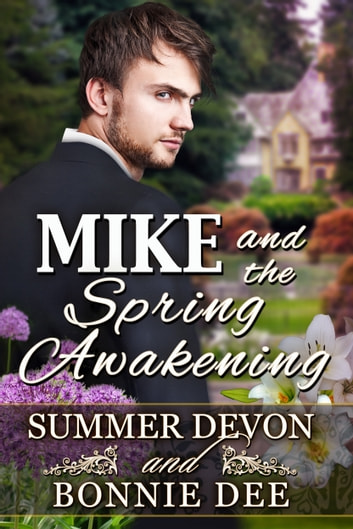 Mike and the Spring Awakening ebook by Bonnie Dee Summer Devon