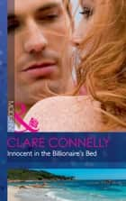Innocent In The Billionaire's Bed (Mills & Boon Modern) 電子書 by Clare Connelly