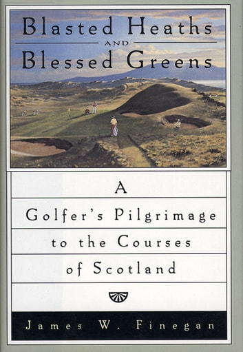 Blasted Heaths And Blessed Greens ebook by James Finegan