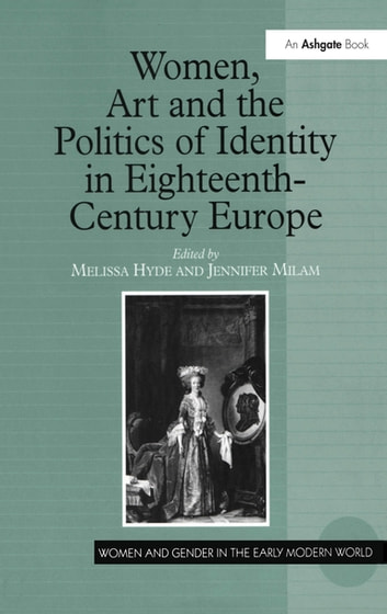 Women, Art and the Politics of Identity in Eighteenth-Century Europe ebook by