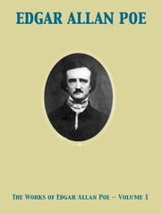 The Works of Edgar Allan Poe — Volume 1 ebook by Edgar Allan Poe,James Russell Lowell,Nathaniel Parker Willis