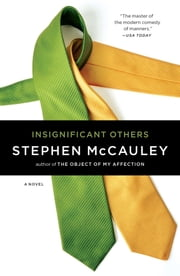 Insignificant Others - A Novel ebook by Stephen McCauley