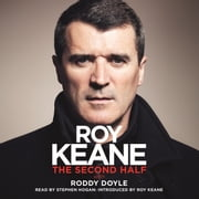 The Second Half audiobook by Roy Keane, Roddy Doyle
