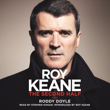 The Second Half audiobook by Roy Keane,Roddy Doyle