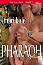Pharaoh ebook by Imari Jade