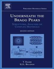 Underneath the Bragg Peaks - Structural Analysis of Complex Materials ebook by Takeshi Egami,Simon J.L. Billinge
