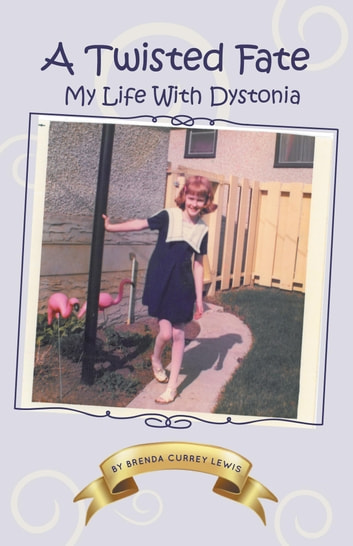 A Twisted Fate - My life with Dystonia ebook by Brenda Currey Lewis