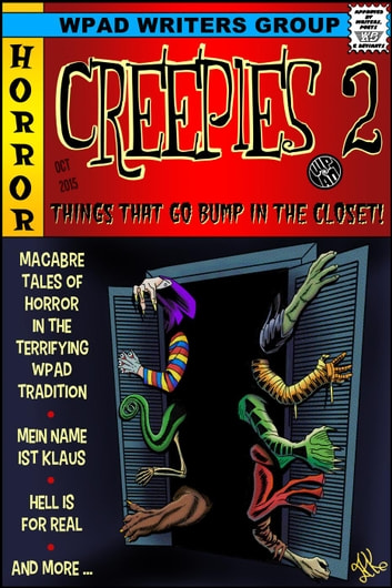 Creepies 2: Things That go Bump in the Closet - Creepies ebook by Nathan Tackett,Katherine Gunnoe,Marla Todd,Mike Cooley,Diana Garcia,Mandy White,Marie Frankson,R James Turley,Michael Haberfelner,WPaD,Debra Lamb,A.K. Wallace,Val Fox,David Hunter,Jade M. Phillips,David W. Stone
