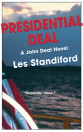 Presidential Deal - A John Deal Mystery ebook by Les Standiford