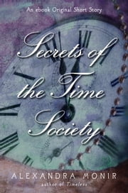 Secrets of the Time Society ebook by Alexandra Monir