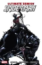 Ultimate Comics Spider-Man by Brian Michael Bendis Vol. 4 ebook by Brian Michael Bendis, David Marquez, Sara Pichelli