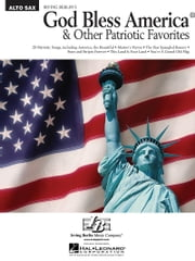 God Bless America and Other Patriotic Favorites for Alto Sax ebook by Hal Leonard Corp.