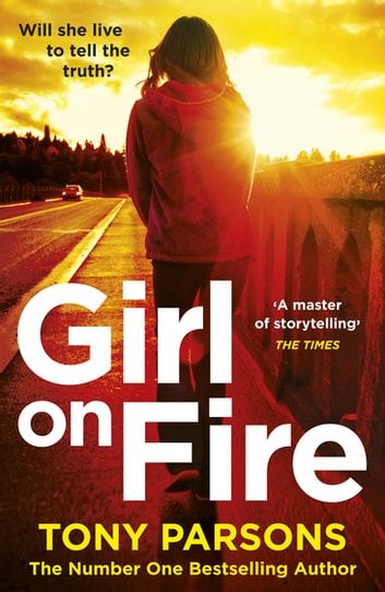 Girl On Fire - (DC Max Wolfe) ebook by Tony Parsons
