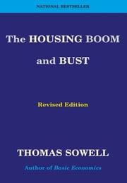 The Housing Boom and Bust - Revised Edition ebook by Thomas Sowell