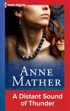 A Distant Sound of Thunder ebook by Anne Mather