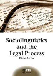 Sociolinguistics and the Legal Process ebook by Diana EADES
