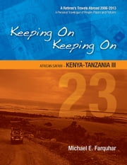 Keeping On Keeping On: 23---African Safari---Kenya-Tanzania III ebook by Michael Farquhar