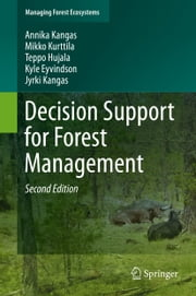Decision Support for Forest Management ebook by Annika Kangas,Mikko Kurttila,Teppo Hujala,Kyle Eyvindson,Jyrki Kangas