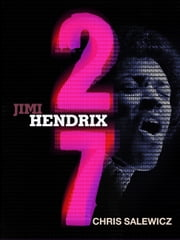 27: Jimi Hendrix ebook by Chris Salewicz