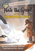 Nate the Great and the Halloween Hunt Ebook di Marjorie Weinman Sharmat, Marc Simont