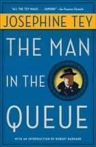 The Man in the Queue ebook by Robert Barnard, Josephine Tey