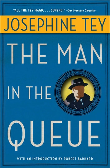 The Man in the Queue ebook by Josephine Tey