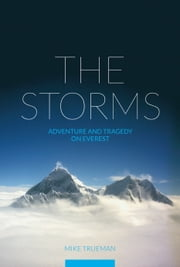 The Storms - Adventure and tragedy on Everest ebook by Mike Trueman