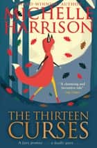 The Thirteen Curses ebook by Michelle Harrison