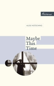Maybe This Time ebook by Alois Hotschnig,Tess Lewis