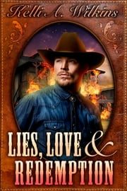 Lies, Love and Redemption ebook by Kelli A. Wilkins