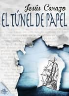 El túnel de papel ebook by Jesús Carazo, Metaforic Club de Lectura