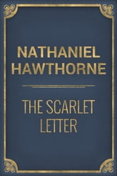false qualities of life as described in hawthornes the scarlet letter It may be that his pathway through life was haunted thus by a spectre that had  stolen out from among  he made a step nigher, and discovered the scarlet letter.