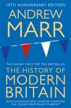 A History of Modern Britain ebook by Andrew Marr