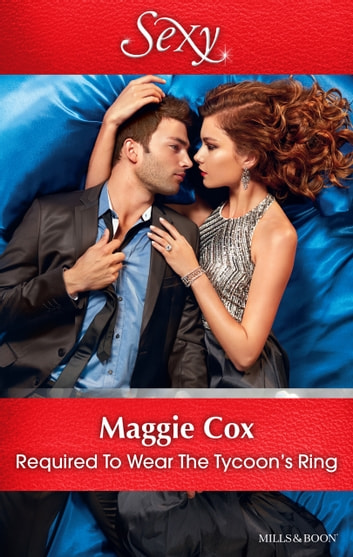 Required To Wear The Tycoon's Ring 電子書 by MAGGIE COX