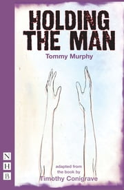 Holding the Man (NHB Modern Plays) ebook by Kobo.Web.Store.Products.Fields.ContributorFieldViewModel
