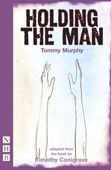 Holding the Man (NHB Modern Plays) ebook by Tommy Murphy