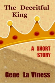 The Deceitful King ebook by Gene La Viness