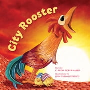 City Rooster ebook by Claudia Eicker-Harris, Juan Carlos Federico