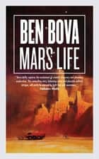 Mars Life eBook by Ben Bova