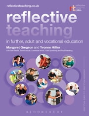 Reflective Teaching in Further, Adult and Vocational Education ebook by Dr Margaret Gregson,Professor Yvonne Hillier,Professor Gert Biesta,Lawrence Nixon,Trish Spedding,Paul Wakeling,Professor Andrew Pollard,Dr Amy Pollard,Dr Duncan