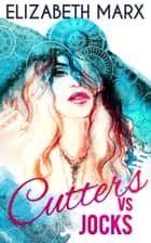 Cutters Vs. Jocks ebook by Elizabeth Marx