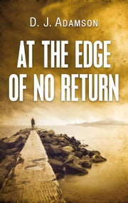 At The Edge of No Return ebook by D. J. Adamson