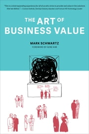 The Art of Business Value ebook by Mark Schwartz