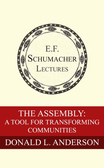 The Assembly: A Tool for Transforming Communities ebook by Donald L. Anderson,Hildegarde Hannum