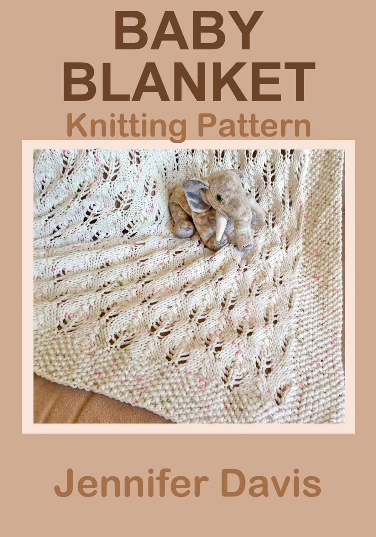 3947db5f9 Baby Blanket  Knitting Pattern eBook by Jennifer Davis ...