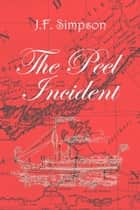 The Peel Incident ebook by J.F. Simpson