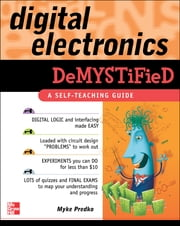 Digital Electronics Demystified ebook by Myke Predko