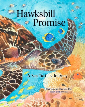 Hawksbill Promise: The Journey of an Endangered Sea Turtle (Tilbury House Nature Book) ebook by Mary Beth Owens