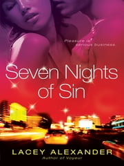 Seven Nights of Sin ebook by Lacey Alexander