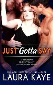 Just Gotta Say ebook by Laura Kaye